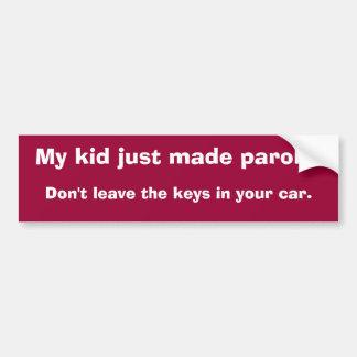 Mi niño acaba de hacer libertad condicional pegatina para auto