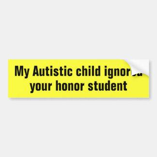 Mi niño autístico ignoró a su estudiante del honor pegatina para auto