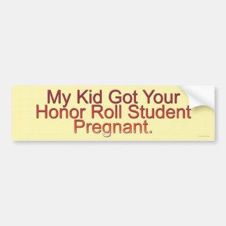 Mi niño consiguió su estudiante del rollo de honor etiqueta de parachoque