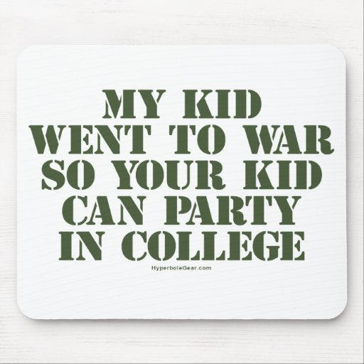 Mi niño fue a la guerra así que su niño puede ir d alfombrilla de raton