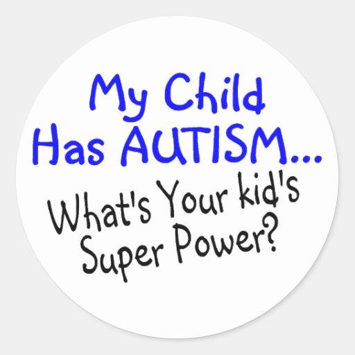 Mi niño tiene autismo cuál es su superpoder de los pegatina redonda
