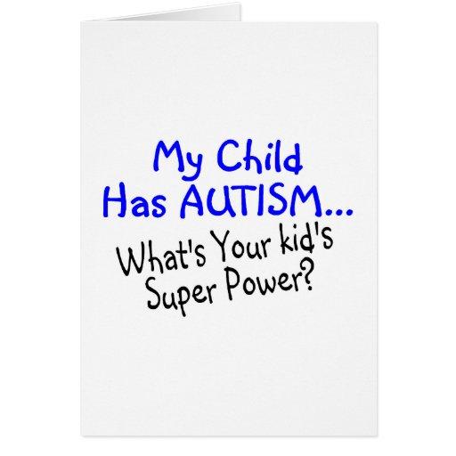 Mi niño tiene autismo cuál es su superpoder de los tarjeta de felicitación