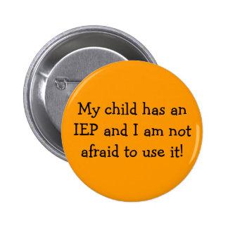 ¡Mi niño tiene un IEP y no tengo miedo de utilizar Pin Redondo De 2 Pulgadas
