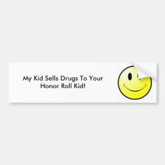 Mi niño vende las drogas a su niño del rollo de ho pegatina para auto