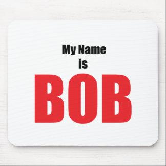Mi nombre es Bob Mouse Pad