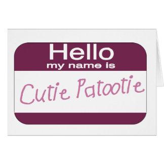 Mi nombre es Cutie Patootie Tarjeta De Felicitación