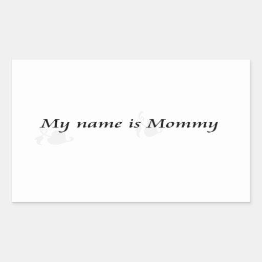 mi nombre es mommy.jpg pegatina rectangular