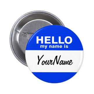 Mi nombre es Nametag de encargo azul Pin Redondo De 2 Pulgadas