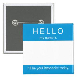 Mi nombre es… yo será su hypnotist pin cuadrada 5 cm