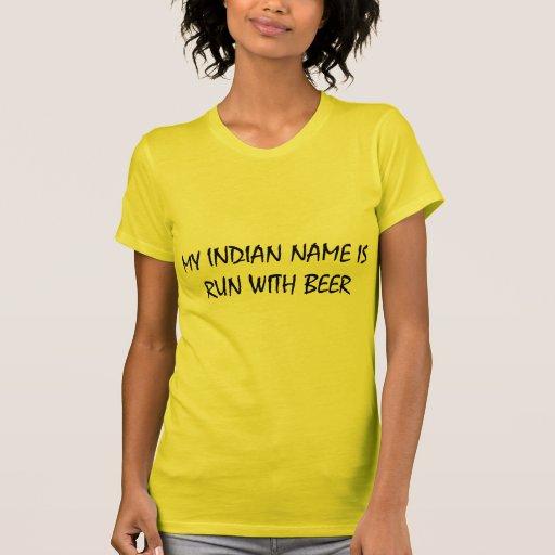 Mi nombre indio se funciona con con la cerveza camisetas