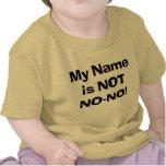 ¡Mi nombre no es No-Ningún! Camiseta