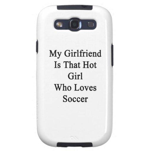 Mi novia es ese chica caliente que ama fútbol samsung galaxy SIII funda