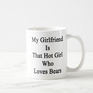Mi novia es ese chica caliente que ama osos taza de café
