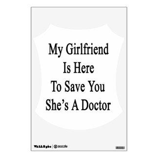 Mi novia está aquí ahorrarle que ella es doctor