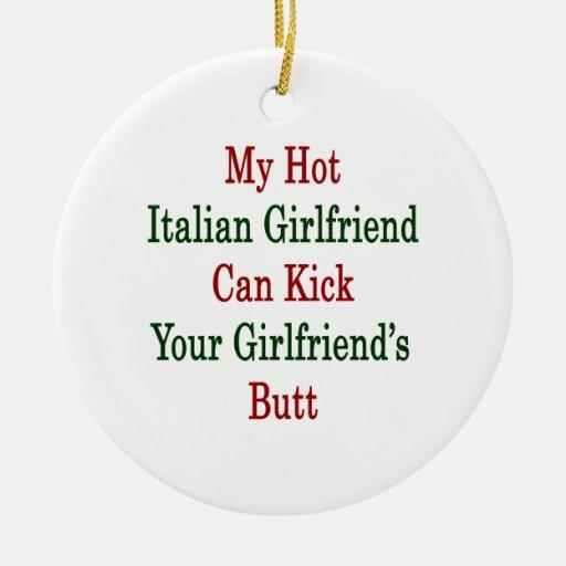 Mi novia italiana caliente puede golpear a su ornaments para arbol de navidad
