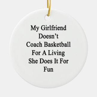 Mi novia no entrena el baloncesto para un Livin Ornatos