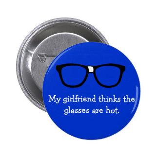 Mi novia piensa que los vidrios son calientes… pin redondo 5 cm