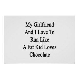Mi novia y yo amamos correr como un niño gordo Lov Póster