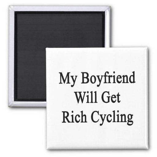 Mi novio conseguirá el ciclo rico imán de nevera