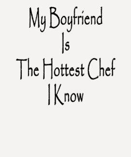 Mi novio es el cocinero más caliente que conozco camisetas