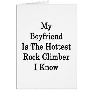 Mi novio es el escalador de roca más caliente que  felicitación