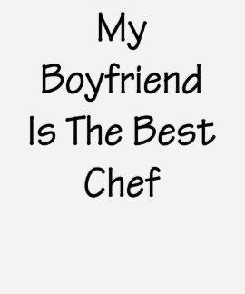 Mi novio es el mejor cocinero camiseta