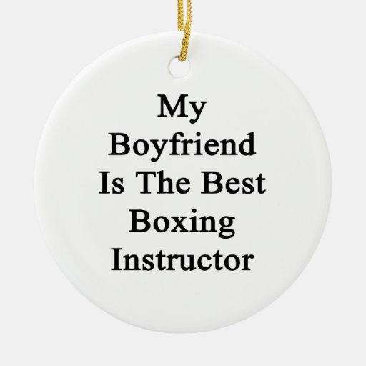 Mi novio es el mejor instructor del boxeo adorno redondo de cerámica