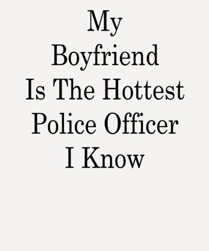 Mi novio es el oficial de policía más caliente que t shirt