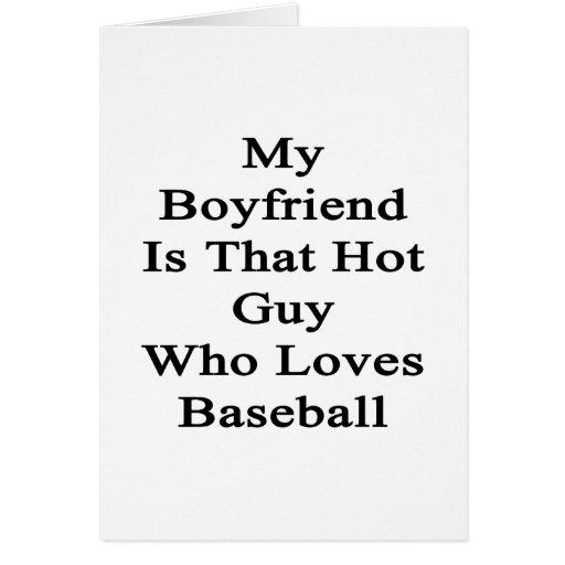 Mi novio es ese individuo caliente que ama béisbol tarjeta