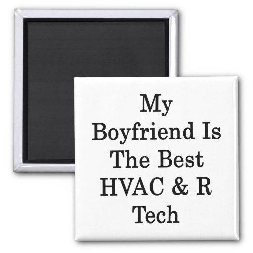 Mi novio es la mejor tecnología de la HVAC R Imán De Frigorífico