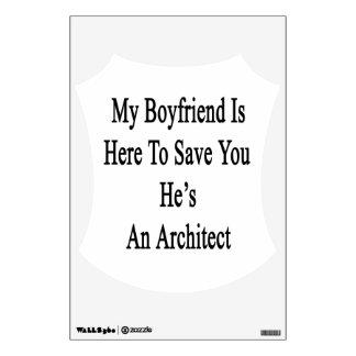 Mi novio está aquí ahorrarle que él es arquitecto