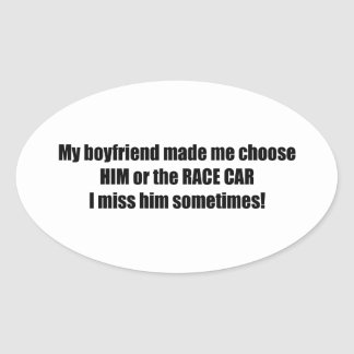 Mi novio hizo que elige lo o el coche de carreras pegatina ovalada