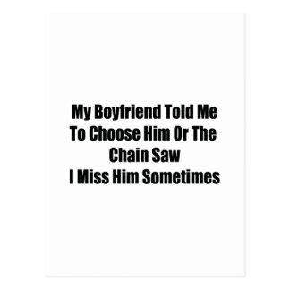 Mi novio me dijo elegir lo o la motosierra tarjetas postales