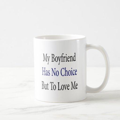 Mi novio no tiene ninguna opción pero amarme tazas