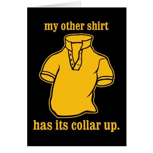 mi otra camisa tiene su cuello surgido del cuello tarjeta de felicitación