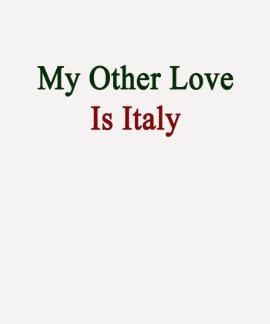 Mi otro amor es Italia Camisetas
