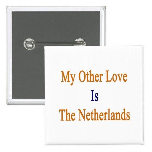Mi otro amor es los Países Bajos Pin Cuadrada 5 Cm