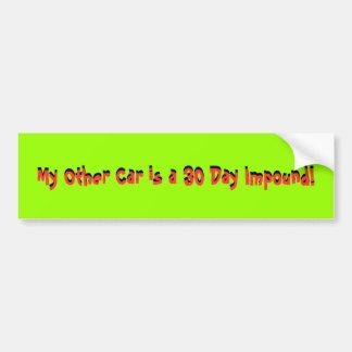 ¡Mi otro coche es 30 que el día confisca! , Mi otr Pegatina Para Auto