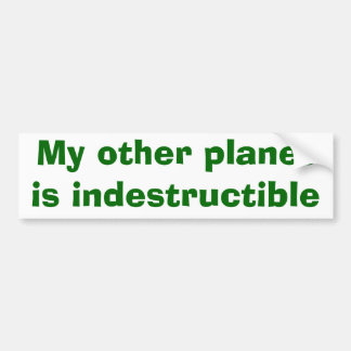 Mi otro planeta es indestructible pegatina de parachoque