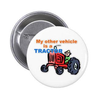 """""""Mi otro vehículo es botón de un tractor"""" Pin Redondo De 2 Pulgadas"""