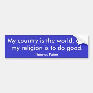 Mi país es el mundo y mi religión es… etiqueta de parachoque