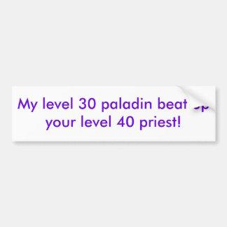 ¡Mi paladín del nivel 30 batió para arriba a su sa Pegatina Para Auto