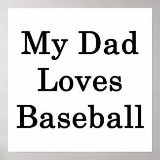 Mi papá ama béisbol posters