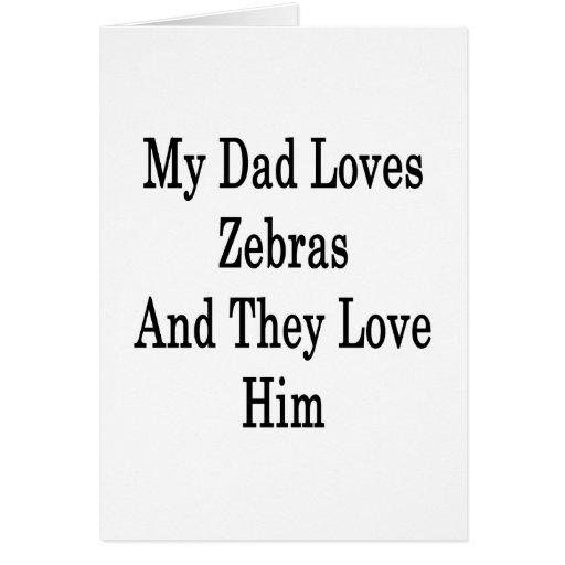 Mi papá ama cebras y lo aman tarjetón