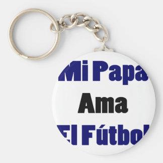 Mi Papa Ama El Futbol Key Chain