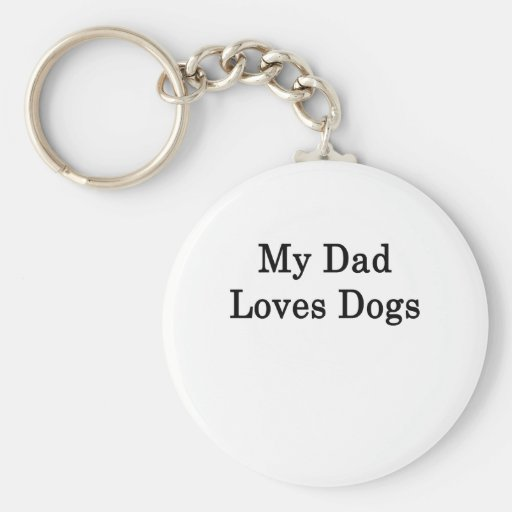 Mi papá ama perros llavero personalizado