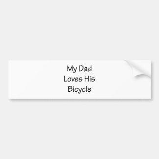 Mi papá ama su bicicleta pegatina para auto