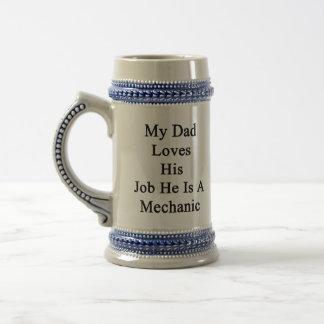 Mi papá ama su trabajo que él es mecánico tazas de café