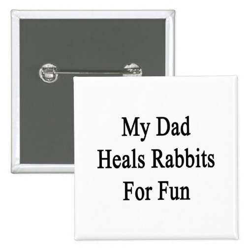 Mi papá cura los conejos para la diversión pins