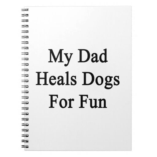Mi papá cura los perros para la diversión libretas espirales